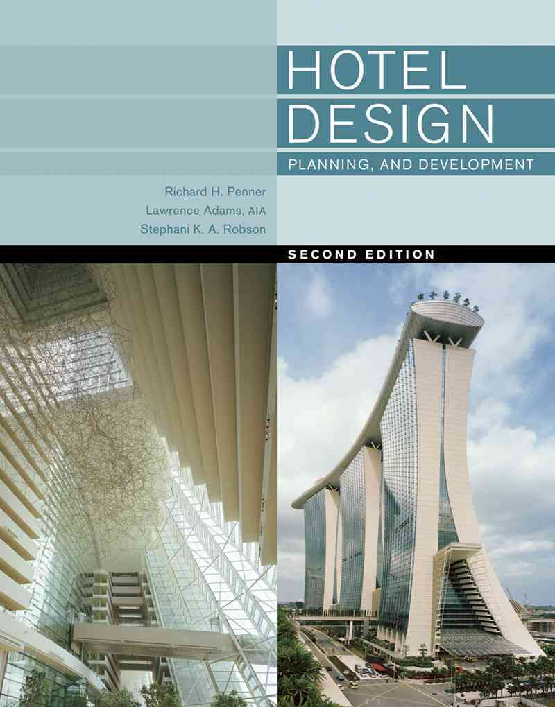Hotel Design, Planning, and Development By Penner, Richard H./ Adams, Lawrence/ Robson, Stephani K. A.