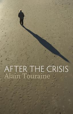 After the Crisis By Touraine, Alain