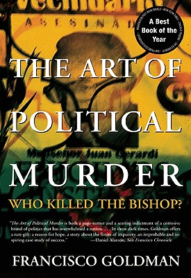 The Art of Political Murder By Goldman, Francisco