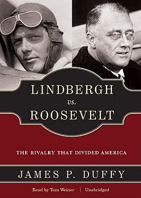 [CD] Lindbergh Vs. Roosevelt By Duffy, James P./ Weiner, Tom (NRT)